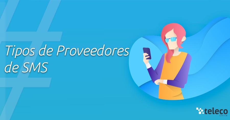Los 4 tipos de proveedores de SMS que debes conocer